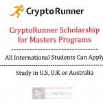 CryptoRunner Scholarship for Masters Programs to Study in U.S, U.K or Australia