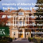 University of Alberta Scholarships for Bachelors, Masters and PhD Programs – Various Kinds of Scholarships Available and Automatic Consideration with Admission Application