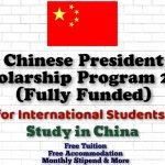 Chinese President Scholarship Program 2021 (Fully Funded) for All International Students