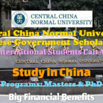 Central China Normal University Chinese Government Scholarship for International Students for Masters and PhD Programs