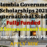 Colombia Government Scholarships 2021 for International Students – Available for Masters & PhD Programs (Fully Funded)