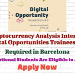 Cryptocurrency Analysis Interns (Digital Opportunities Traineeship) Required in Barcelona – International Students Are Eligible to Apply