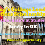 King's College London Scholarships Announced for International Students (Fully Funded)