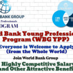 World Bank Young Professionals Program (WBG YPP) Seeks Applications from the World to Join World Bank Group